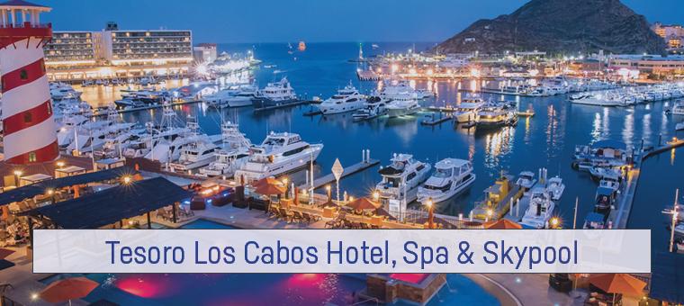 Tesoro Los Cabos Hotel, Spa & Skypool