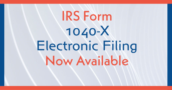 IRS Form 1040-X Electronic Filing Now Available