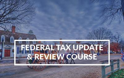 2020 Federal Tax Update and Review Course - Williamsburg