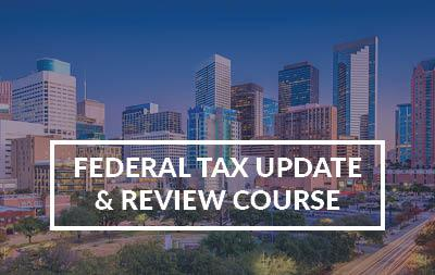 2021 Houston, TX - Federal Tax Update & Review Course