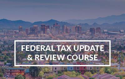 2021 Phoenix, AZ - Federal Tax Update & Review Course