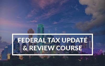 2021 Dallas, TX - Federal Tax Update & Review Course
