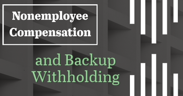 Nonemployee Compensation and Backup Withholding