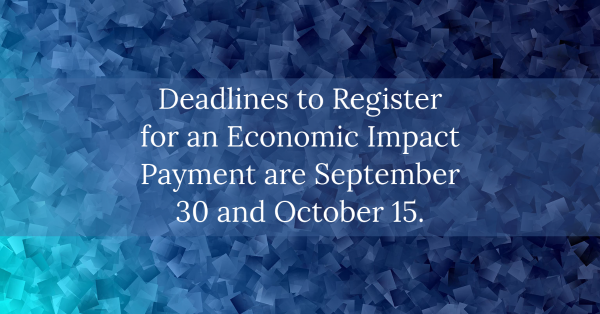 Deadlines to register for an Economic Impact Payment are just around the corner