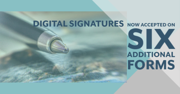 Digital Signatures Now Accepted on Six Additional Forms