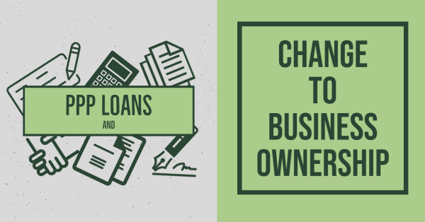 PPP Loans and Change to Business Ownership