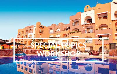 2021 Special Topics Workshop - Cabo San Lucas